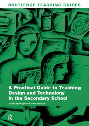 A Practical Guide to Teaching Design and Technology in the Secondary School book cover