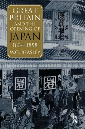 Great Britain and the Opening of Japan 1834-1858: 1st Edition (Hardback) book cover