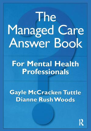 The Managed Care Answer Book: 1st Edition (Hardback) book cover
