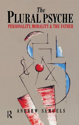 The Plural Psyche: Personality, Morality and the Father book cover