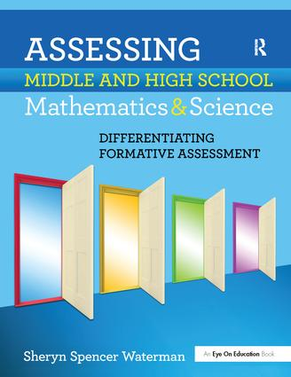 Assessing Middle and High School Mathematics & Science: Differentiating Formative Assessment book cover