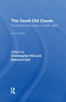 The Good Old Cause: English Revolution of 1640-1660, 1st Edition (Hardback) book cover