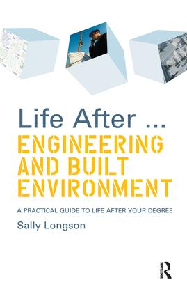 Life After...Engineering and Built Environment: A practical guide to life after your degree, 1st Edition (Hardback) book cover