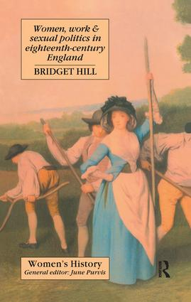 Women, Work And Sexual Politics In Eighteenth-Century England book cover