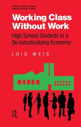 Working Class Without Work: High School Students in A De-Industrializing Economy book cover