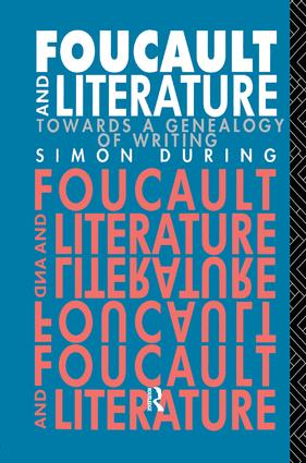 Foucault and Literature: Towards a Geneaology of Writing, 1st Edition (Paperback) book cover