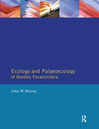 Ecology and Palaeoecology of Benthic Foraminifera: 1st Edition (Hardback) book cover