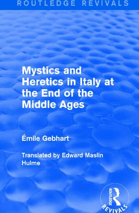 Mystics and Heretics in Italy at the End of the Middle Ages (Paperback) book cover