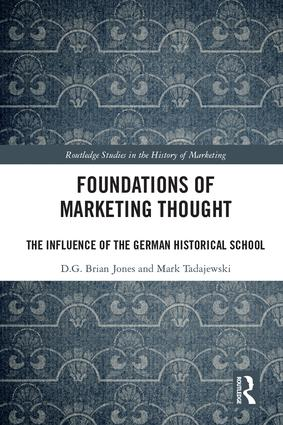 Foundations of Marketing Thought: The Influence of the German Historical School book cover
