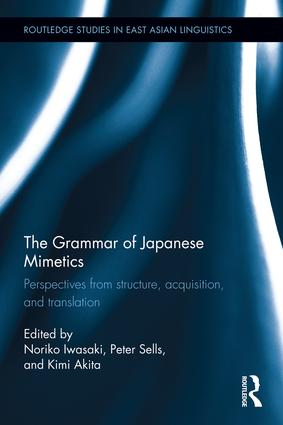 The Grammar of Japanese Mimetics: Perspectives from structure, acquisition, and translation book cover