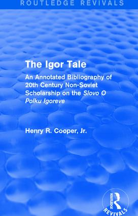 The Igor Tale: An Annotated Bibliography of 20th Century Non-Soviet Scholarship on the Slovo O Polku Igoreve (Paperback) book cover