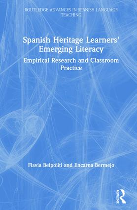 Spanish Heritage Learners' Emerging Literacy: Empirical Research and Classroom Practice book cover