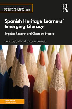 Spanish Heritage Learners' Emerging Literacy: Empirical Research and Classroom Practice, 1st Edition (Paperback) book cover