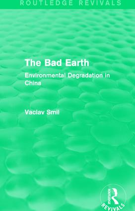 The Bad Earth: Environmental Degradation in China book cover