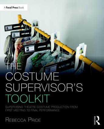 The Costume Supervisor's Toolkit: Supervising Theatre Costume Production from First Meeting to Final Performance book cover