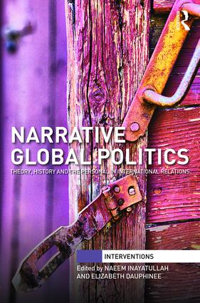 Narrative Global Politics: Theory, History and the Personal in International Relations book cover