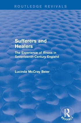Sufferers and Healers: The Experience of Illness in Seventeenth-Century England book cover