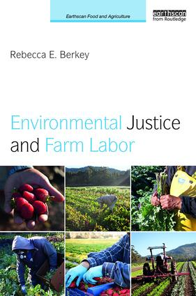 Environmental Justice and Farm Labor: 1st Edition (Hardback) book cover
