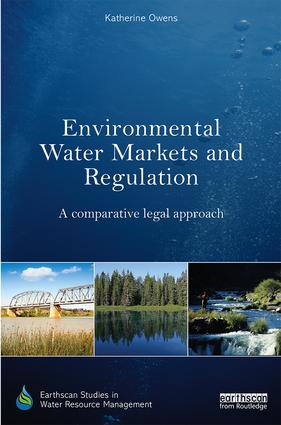 Environmental Water Markets and Regulation: A comparative legal approach book cover