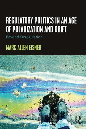 Regulatory Politics in an Age of Polarization and Drift: Beyond Deregulation (Paperback) book cover