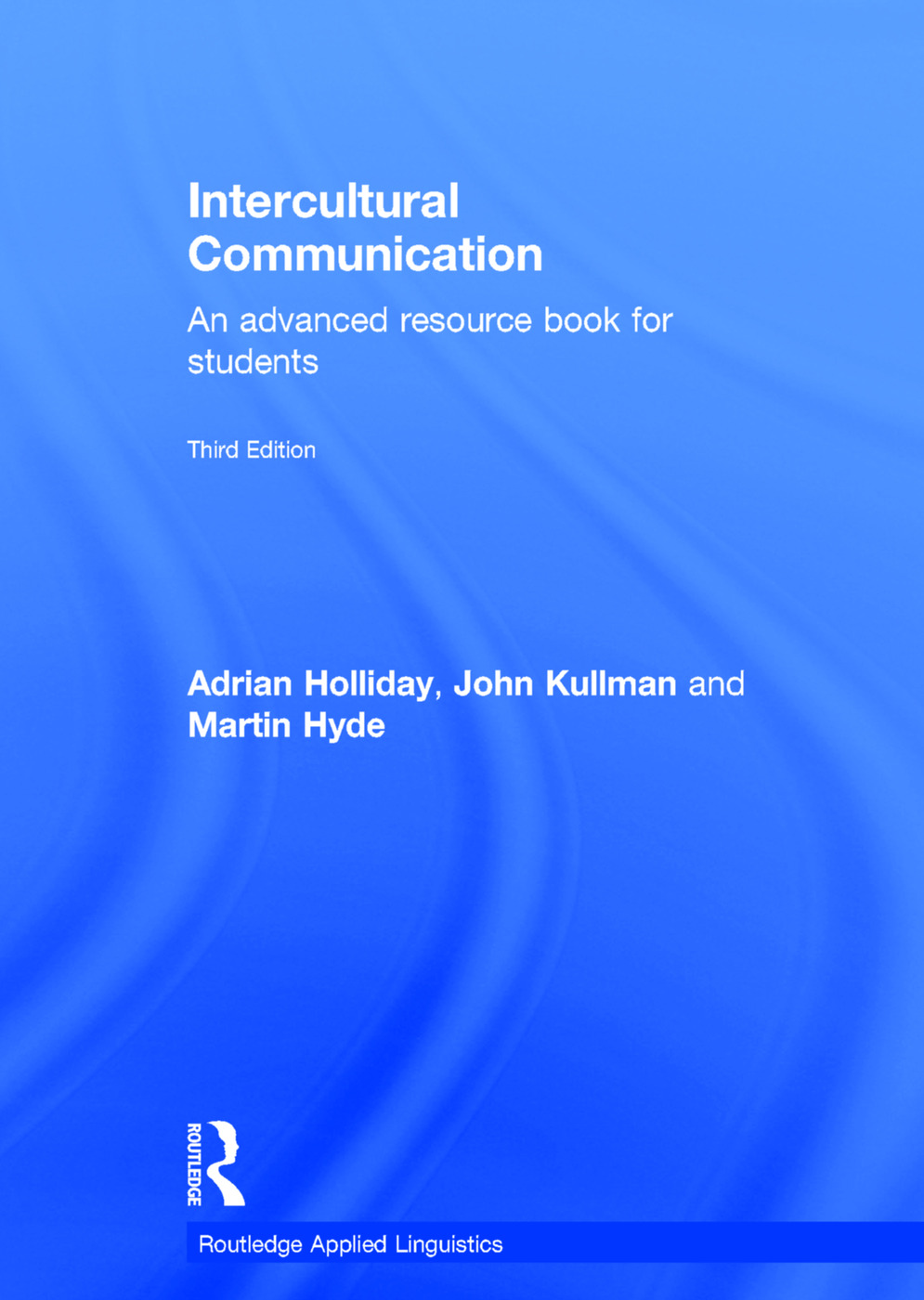 Intercultural Communication: An Advanced Resource Book for Students, 3rd Edition (Hardback) book cover
