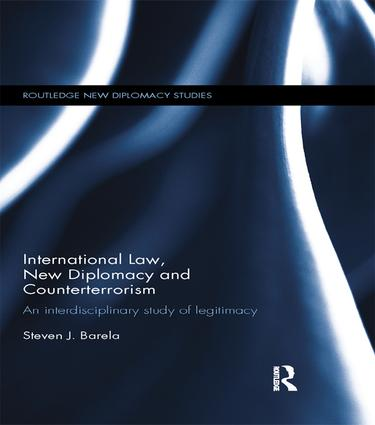 International Law, New Diplomacy and Counterterrorism: An interdisciplinary study of legitimacy, 1st Edition (e-Book) book cover
