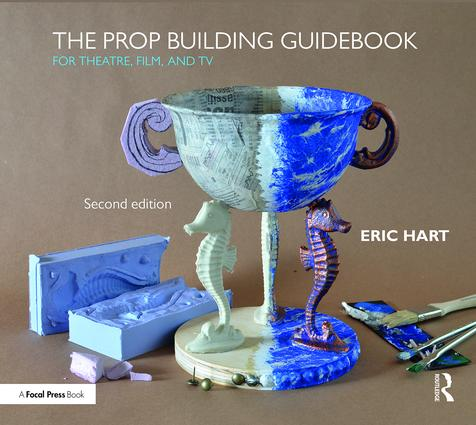 The Prop Building Guidebook: For Theatre, Film, and TV book cover
