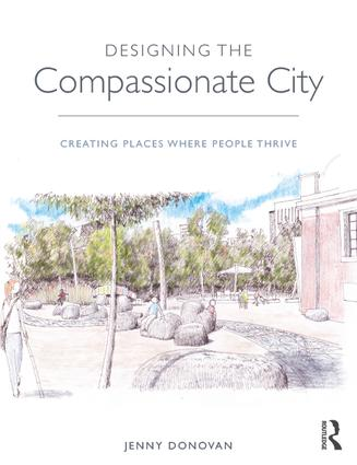 Designing the Compassionate City: Creating Places Where People Thrive (e-Book) book cover