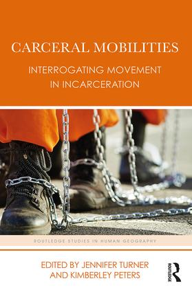 Carceral Mobilities: Interrogating Movement in Incarceration, 1st Edition (Hardback) book cover
