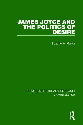 James Joyce and the Politics of Desire: 1st Edition (Paperback) book cover