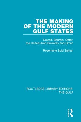The Making of the Modern Gulf States: Kuwait, Bahrain, Qatar, the United Arab Emirates and Oman book cover