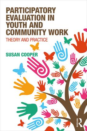 Participatory Evaluation in Youth and Community Work: Theory and Practice, 1st Edition (e-Book) book cover