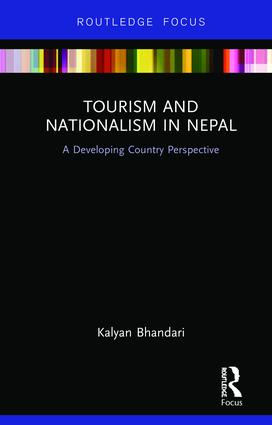 Tourism and Nationalism in Nepal: A Developing Country Perspective, 1st Edition (Hardback) book cover