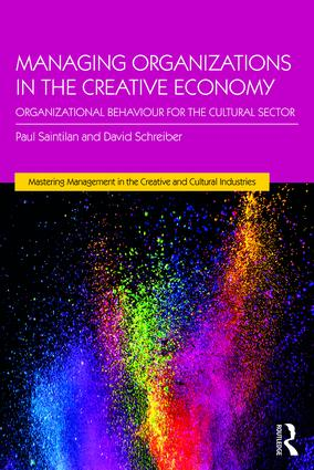 Managing Organizations in the Creative Economy: Organizational Behaviour for the Cultural Sector (Paperback) book cover