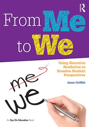 From Me to We: Using Narrative Nonfiction to Broaden Student Perspectives, 1st Edition (Paperback) book cover