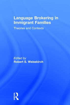 Language Brokering in Immigrant Families: Theories and Contexts, 1st Edition (Hardback) book cover