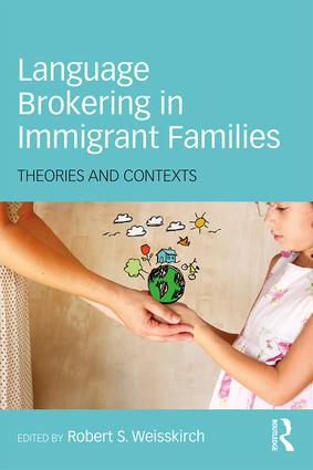 Language Brokering in Immigrant Families: Theories and Contexts book cover