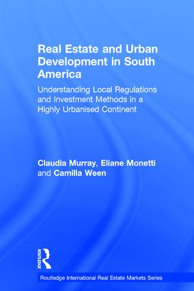Real Estate and Urban Development in South America: Understanding Local Regulations and Investment Methods in a Highly Urbanised Continent book cover