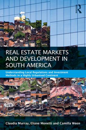 Real Estate and Urban Development in South America: Understanding Local Regulations and Investment Methods in a Highly Urbanised Continent, 1st Edition (Paperback) book cover