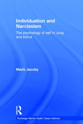 Individuation and Narcissism: The psychology of self in Jung and Kohut, 1st Edition (Hardback) book cover
