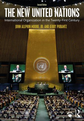 The New United Nations: International Organization in the Twenty-First Century book cover