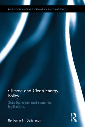 Climate and Clean Energy Policy: State Institutions and Economic Implications (Hardback) book cover