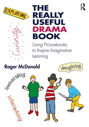 The Really Useful Drama Book: Using Picturebooks to Inspire Imaginative Learning book cover