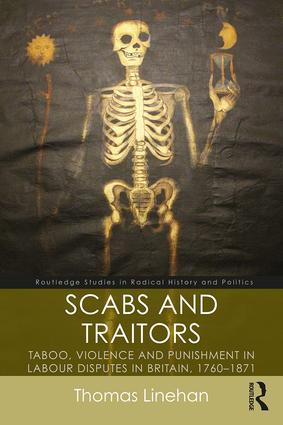 Scabs and Traitors: Taboo, Violence and Punishment in Labour Disputes in Britain, 1760-1871 book cover