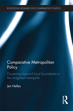 Comparative Metropolitan Policy: Governing Beyond Local Boundaries in the Imagined Metropolis, 1st Edition (Paperback) book cover