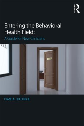 Entering the Behavioral Health Field: A Guide for New Clinicians, 1st Edition (Paperback) book cover