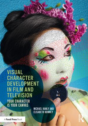 Visual Character Development in Film and Television: Your Character is Your Canvas book cover