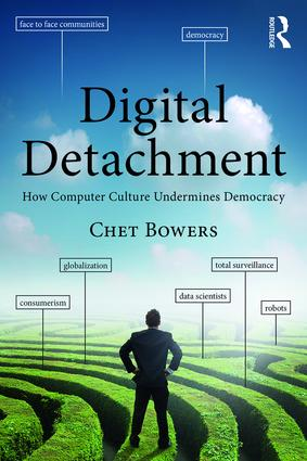 Digital Detachment: How Computer Culture Undermines Democracy, 1st Edition (Paperback) book cover
