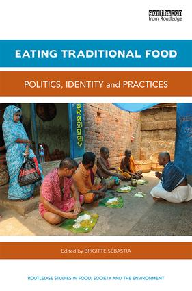 Eating Traditional Food: Politics, identity and practices (Hardback) book cover