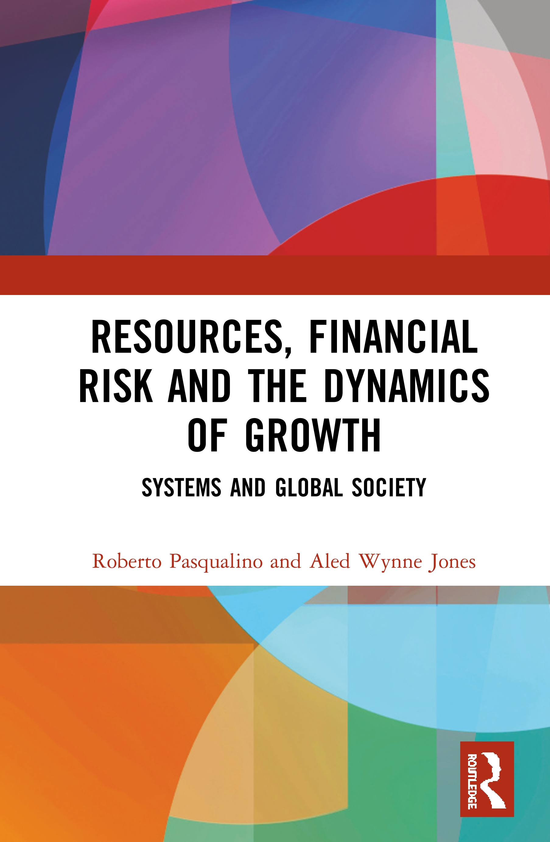 Resources, Financial Risk and the Dynamics of Growth: Systems and Global Society, 1st Edition (Paperback) book cover